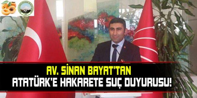 DUYARLI AVUKAT SİNAN BAYAT'TAN ATATÜRK'E HAKARETE SUÇ DUYURUSU!