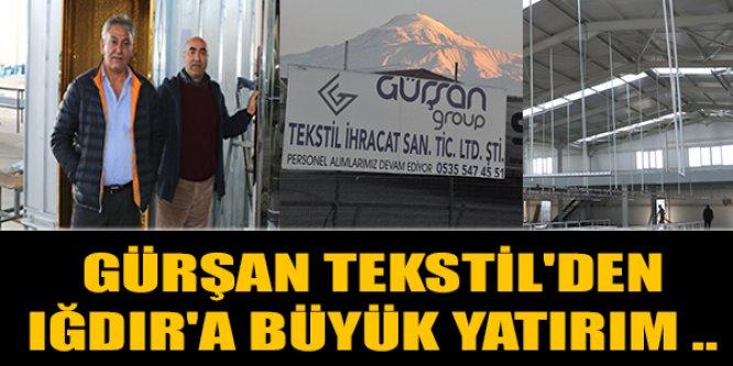 Gürşan Tekstil'den Iğdır'a Büyük Yatırım ..
