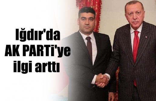 Iğdır'da AK PARTİ'ye ilgi arttı