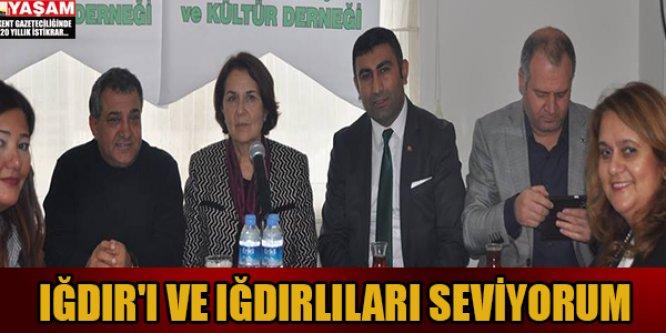 IĞDIR'I VE IĞDIRLILARI SEVİYORUM