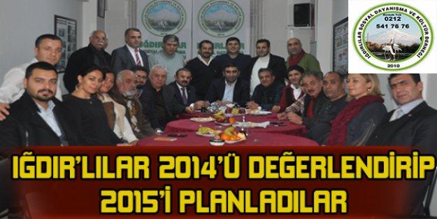 Iğdırlılar 2014'ü değerlendirip 2015'i planladılar