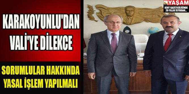 Karakoyunlu'dan Vali'ye dilekce sorumlular hakkında yasal işlem yapılmalı