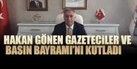 Hakan Gönen Gazeteciler ve Basın Bayramını kutladı