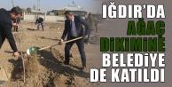 Iğdır'da ağaç dikimine Belediye de katıldı