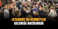 İstanbul'da Hemreylik Geleneği Bozulmadı