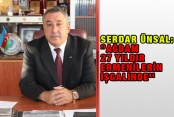 """Serdar Ünsal: """"Ağdam 27 yıldır Ermenilerin işgalinde''"""