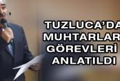 Tuzluca'da Muhtarlara görevleri ve yetkileri anlatıldı
