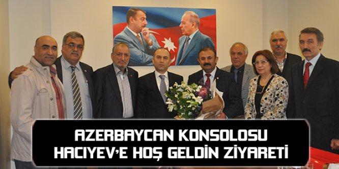 AZERBAYCAN KONSOLOSU HACIYEV'E HOŞ GELDİN ZİYARETİ
