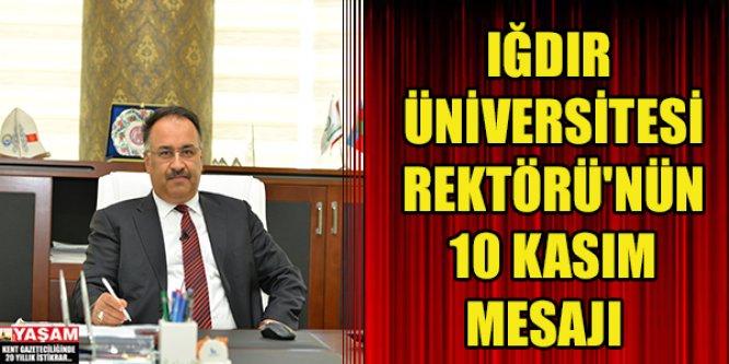 Iğdır Üniversitesi Rektörü'nün 10 Kasım Mesajı