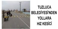 Tuzluca Belediyesi'nden  Yollara Hız Kesici