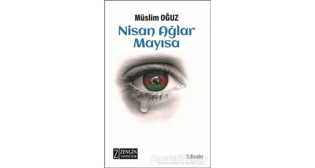 "Yazar Müslim Oğuz'dan  'Nisan Ağlar Mayısa"""